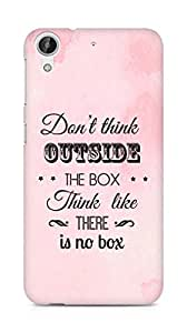 Amez Dont think Outside the Box think like there is no Box Back Cover For HTC Desire 626 G