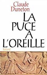LA PUCE A L'OREILLE. Anthologie des expressions populaires avec leur origine, Edition revue et augmentée