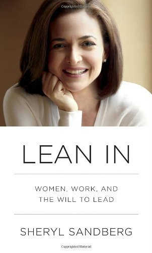 Lean In: Women, Work, and the Will to Lead by Sandberg, Sheryl (2013) Hardcover