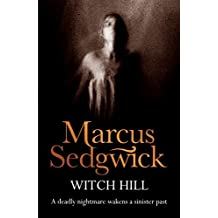 By Marcus Sedgwick Witch Hill [Paperback]