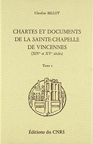 Chartes et documents de la Sainte-Chapelle de Vincennes (XIVe-XVe siècle)