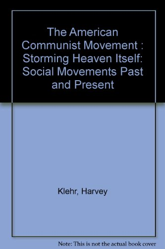 The American Communist Movement : Storming Heaven Itself: Social Movements Past and Present por Harvey Klehr