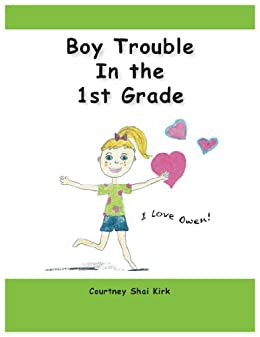 Boy Trouble in the 1st Grade (The Izzy Series) (English Edition) di [Kirk, Courtney Shai]