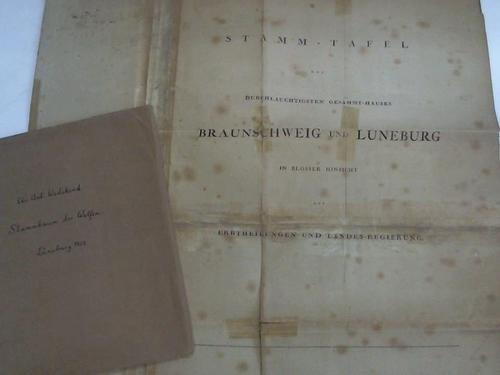 Stamm-Tafel des Durchlauchtigsten Gesammt-Hauses Braunschweig und Lüneburg in blosser Hinsicht auf Erbtheilungen und Landes-Regierung