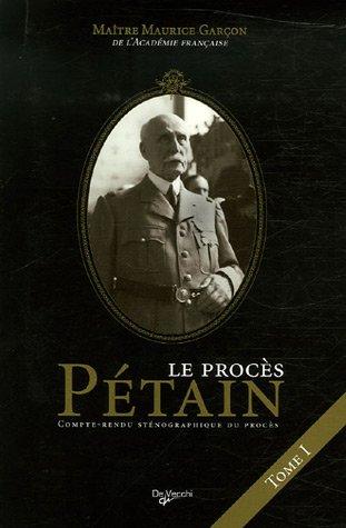 Le procès du Maréchal Pétain : Compte-rendu sténographique Tome 1