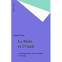 La Main et l'Outil: Le développement du tiers-monde et l'Europe