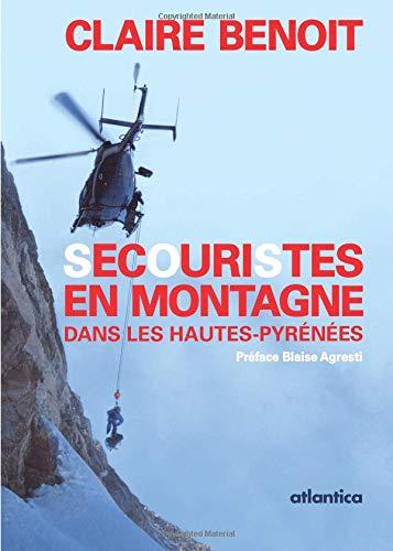Secouristes en montagne: dans les Hautes-Pyrénées par Claire Benoit