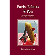 Paris, Eclairs & You - English Version: An Artist's Guide-Book of Haute Pâtisserie Parisienne (English Edition)