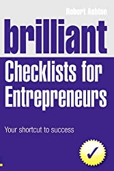 Brilliant Checklists for Entrepreneurs: Your Shortcut to Success (Brilliant Business)
