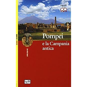 Pompei E La Campania Antica