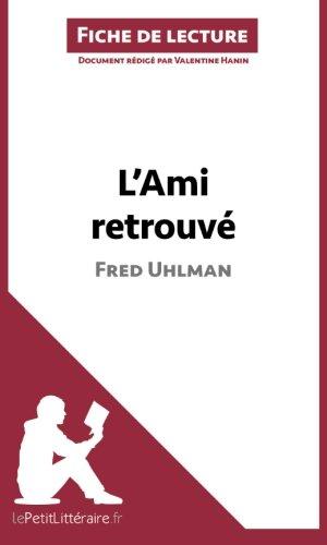L'Ami retrouvé de Fred Uhlman (Fiche de lecture): Résumé Complet Et Analyse Détaillée De L'oeuvre