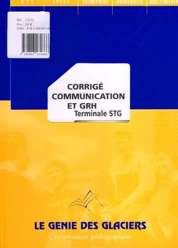 Corrige Communication et Grh pour Terminale Stg. le Logiguide du Professeur par Gengembre B Gro