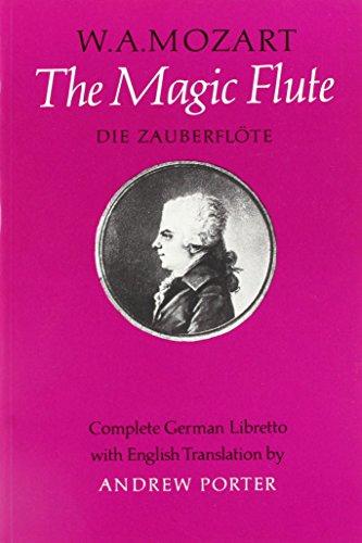 The Magic Flute (Die Zauberflote) Opera in Two Acts Libretto By Emanuel Schikaneder KV 620