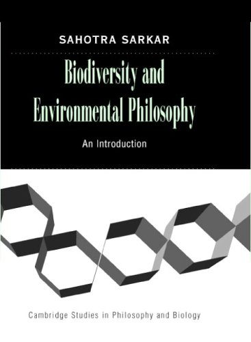 Biodiversity and Environmental Philosophy: An Introduction (Cambridge Studies in Philosophy and Biology)