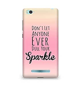 AMEZ dont let anyone dull your sparkle Back Cover For Xiaomi Mi4i