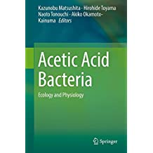 Acetic Acid Bacteria: Ecology and Physiology