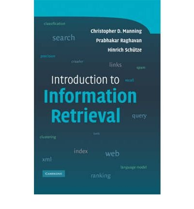 [( Introduction to Information Retrieval By Manning, Christopher D ( Author ) Hardcover Jul - 2008)] Hardcover