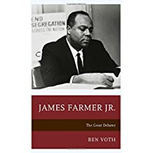 James Farmer Jr.: The Great Debater (Lexington Studies in Political Communication)