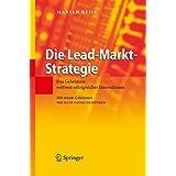 Die Lead-Markt-Strategie: Das Geheimnis weltweit erfolgreicher Innovationen