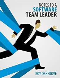 Notes to a Software Team Leader: Growing Self Organizing Teams (English Edition)