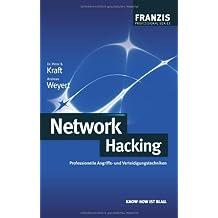 Network Hacking: Professionelle Angriffs- und Verteidigungstechniken