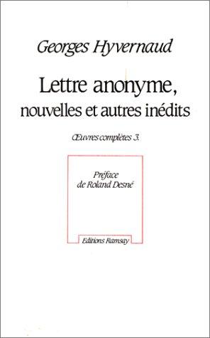 Oeuvres complètes, tome 3 : Lettre anonyme, nouvelles et autres inédits