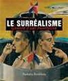Le Surréalisme - Genèse d'une révolution