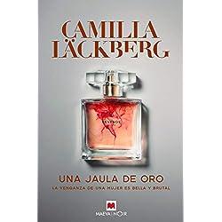 Una jaula de oro - Camilla Läckberg