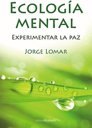 Ecologia Mental (Autoayuda) por Jorge Lomar