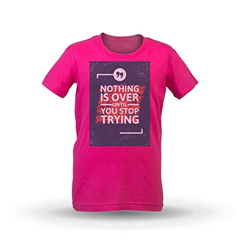 KrisTalas niños Camiseta de Las niñas Nothing is Over Until You Stop Trying  Inspirational Quote Quote e57b85715cb