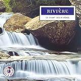 Rivières : Le chant des rivières