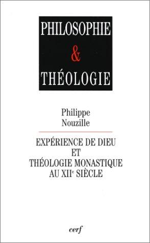 EXPERIENCE DE DIEU ET THEOLOGIE MONASTIQUE AU XII EME SIECLE. Etude sur les sermons d'Aelred de Rievaulx par Philippe Nouzille