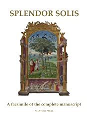 Splendor Solis: A facsimile of the complete manuscript by Palatino Press (2014-11-24)