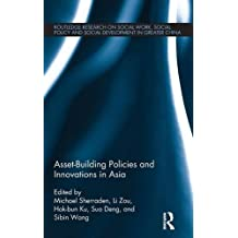 Asset-Building Policies and Innovations in Asia (Routledge Research on Social Work, Social Policy and Social)