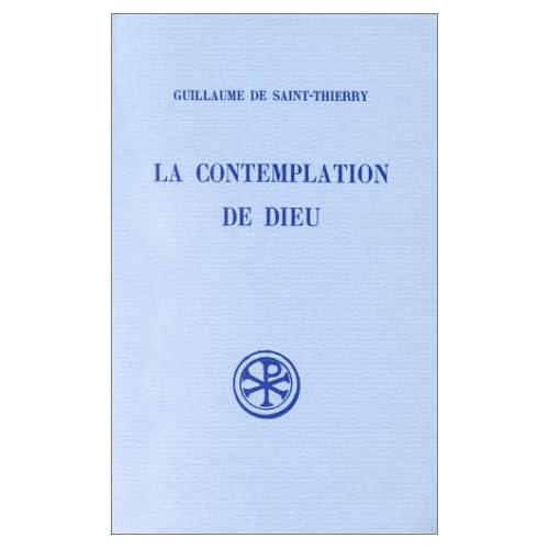 LA CONTEMPLATION DE DIEU. L'ORAISON DE DOM GUILLAUME. Edition bilingue français-latin, Réimpression de la 2ème édition revue et corrigée