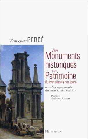 Des monuments historiques au patrimoine du 18ème siècle à nos jours : Ou les égarements du coeur et de l'esprit
