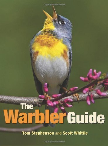 The Warbler Guide by Stephenson, Tom, Whittle, Scott ( 2013 )