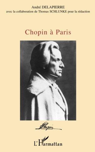 Chopin à Paris par André Delapierre