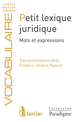 Petit lexique juridique: Mots et expressions (Paradigme – Vocabulaire)