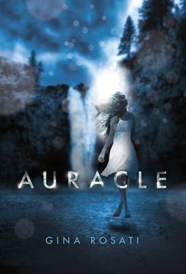 [Auracle] (By: Gina Rosati) [published: August, 2012]