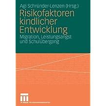 Risikofaktoren kindlicher Entwicklung: Migration, Leistungsangst und Schulübergang