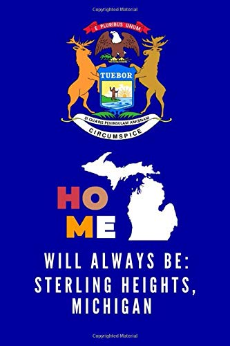 Home Will Always Be Sterling Heights, Michigan: Lined Note Book Michigan Wolverines-laptop