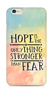 AMEZ hope is the only thing stronger than fear Back Cover For Apple iPhone 6s Plus