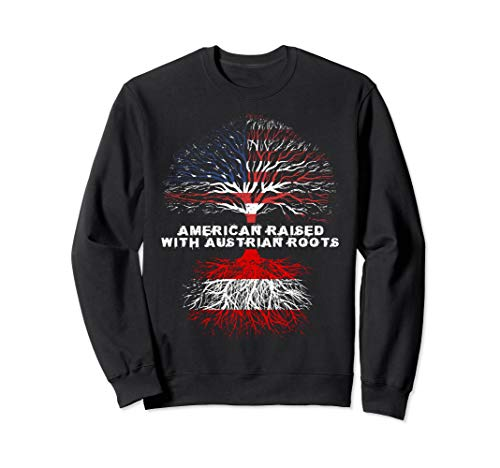 American Raised with Austrian Roots Austria  Sweatshirt -