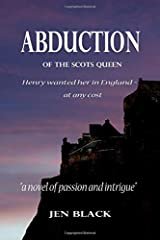 Abduction of the Scots Queen (The Scottish Queen Trilogy) Paperback