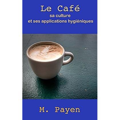 De l'Alimentation publique. — Le Café, sa Culture et ses Applications hygiéniques