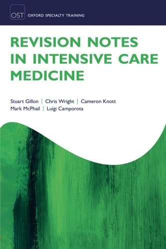 Revision Notes in Intensive Care Medicine (Oxford Specialty Training: Revision Texts) by Stuart Gillon (2016-08-23)