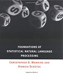 Foundations of Statistical Natural Language Processing by Christopher D. Manning (1999-06-18)