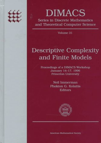 Descriptive Complexity and Finite Models (DIMACS: Series in Discrete Mathematics and Theoretical Computer Science)
