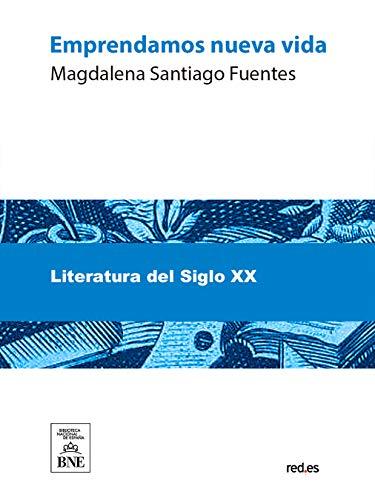 Emprendamos nueva vida por Magdalena de Santiago Fuentes
